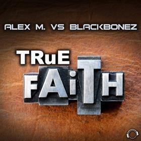 ALEX M. VS. BLACKBONEZ - TRUE FAITH
